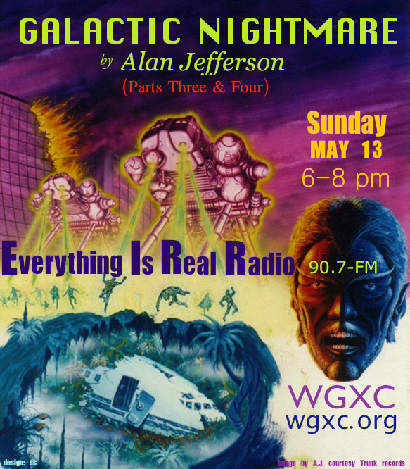 Everything is Real Radio: Galactic Nightmare Parts 3 & 4